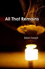 All That Remains by Brian Fanelli Book Cover